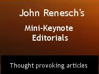 John Renesch's Mini-Keynote Editorials